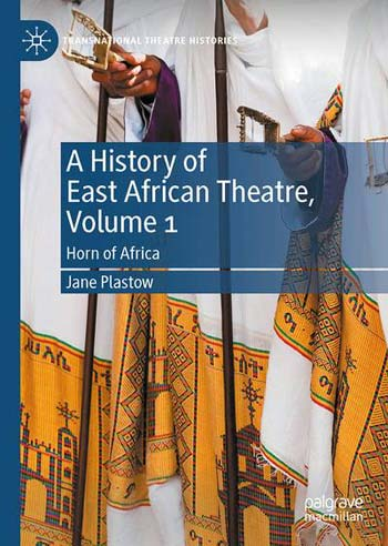 A History of East African Theatre, Volume 1 - Horn of Africa